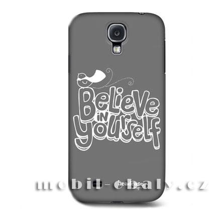 HEAD CASE pouzdro na mobil Samsung galaxy S4 Believe in Yourself Šedá