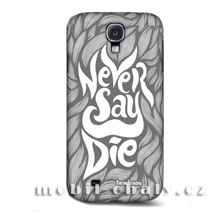 HEAD CASE pouzdro na mobil Samsung galaxy S4 Never Say Die Šedá